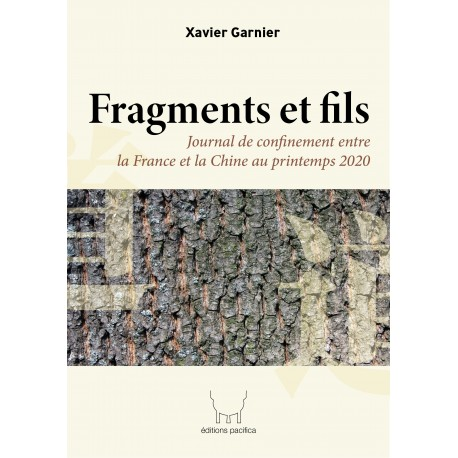 Fragments et fils  - Journal de confinement entre la France et la Chine au printemps 2020