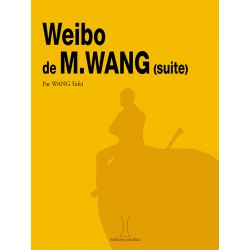Weibo de Monsieur Wang (suite)