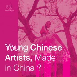 Young Chinese Artists, Made in China ?